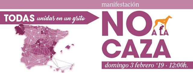 Domingo 3 de Febrero: MANIFESTACIONES CONTRA LA CAZA POR TODA ESPAÑA.